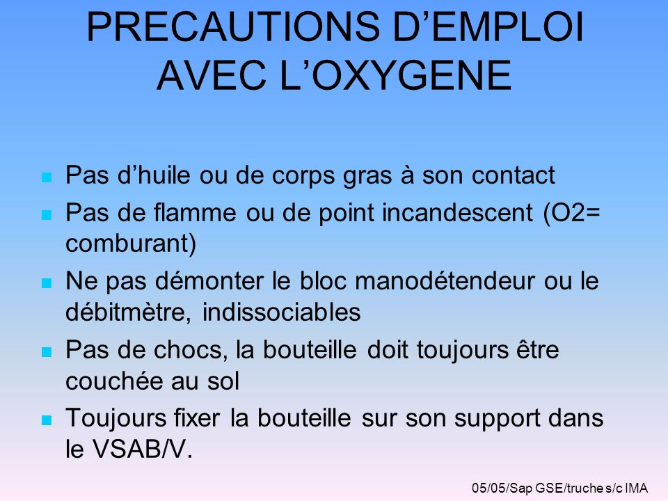 PRECAUTIONS D'EMPLOI AVEC L'OXYGENE