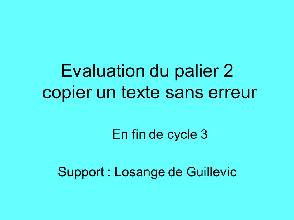 Evaluation du palier 2 copier un texte sans erreur