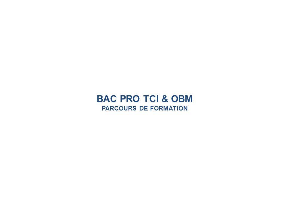 BAC PRO TCI & OBM PARCOURS DE FORMATION