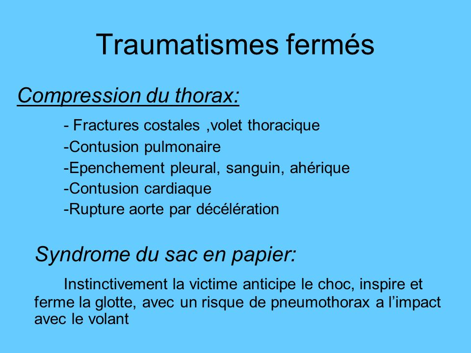 Traumatismes fermés Compression du thorax:
