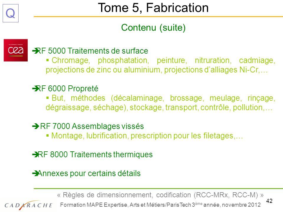 Tome 5, Fabrication Contenu (suite) RF 5000 Traitements de surface