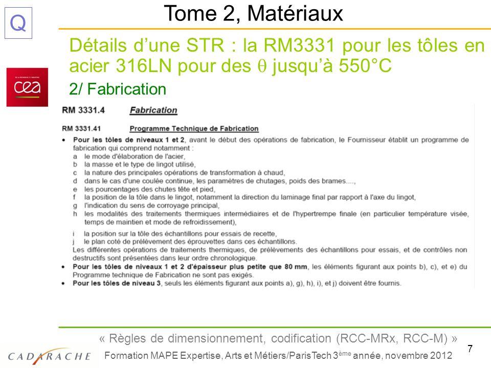 Tome 2, Matériaux Détails d'une STR : la RM3331 pour les tôles en acier 316LN pour des q jusqu'à 550°C.