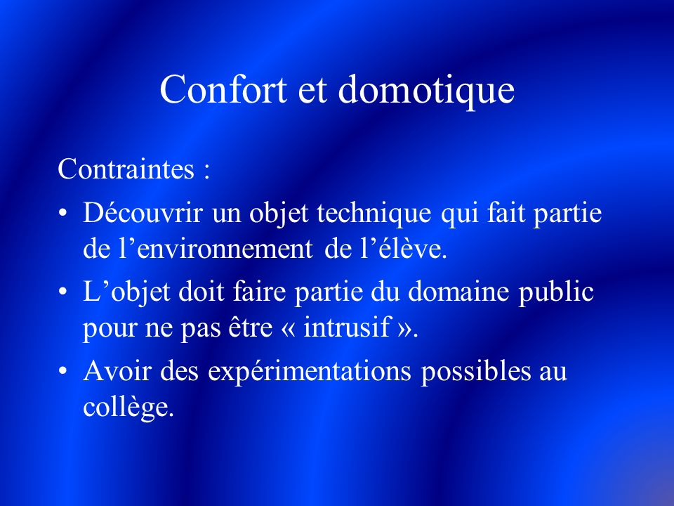 Confort et domotique Contraintes :