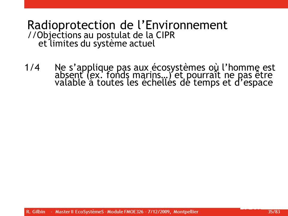 Radioprotection de l'Environnement //Objections au postulat de la CIPR et limites du système actuel