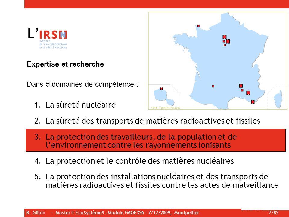 L' Expertise et recherche. Dans 5 domaines de compétence : La sûreté nucléaire. La sûreté des transports de matières radioactives et fissiles.