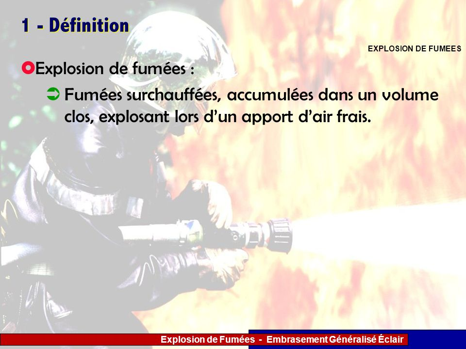 1 - Définition Explosion de fumées :