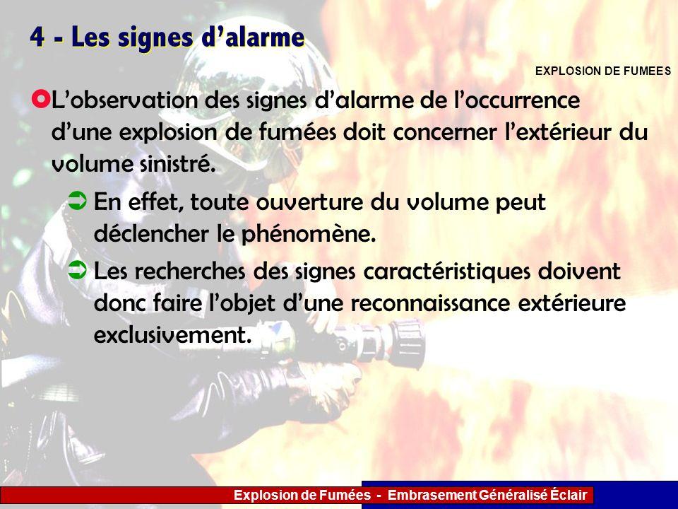 4 - Les signes d'alarmeEXPLOSION DE FUMEES.