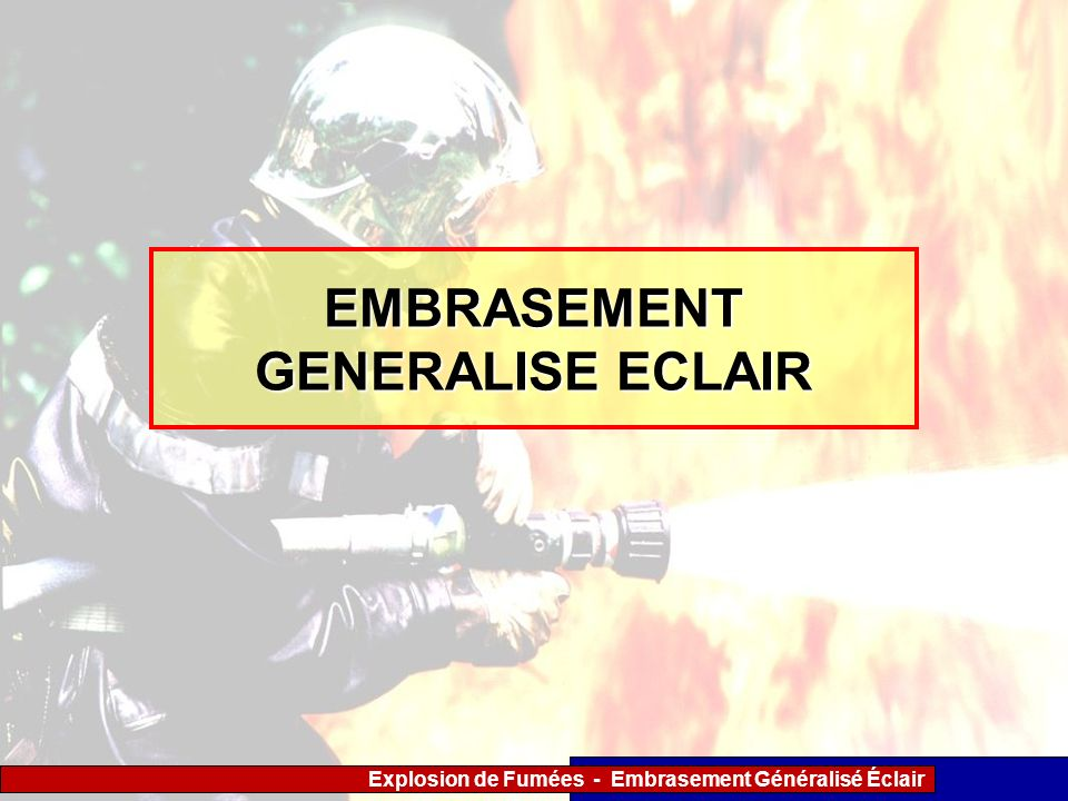 EMBRASEMENT GENERALISE ECLAIR