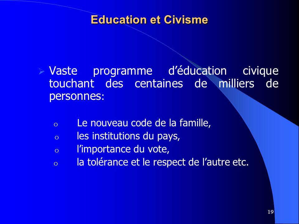 Education et Civisme Vaste programme d'éducation civique touchant des centaines de milliers de personnes: