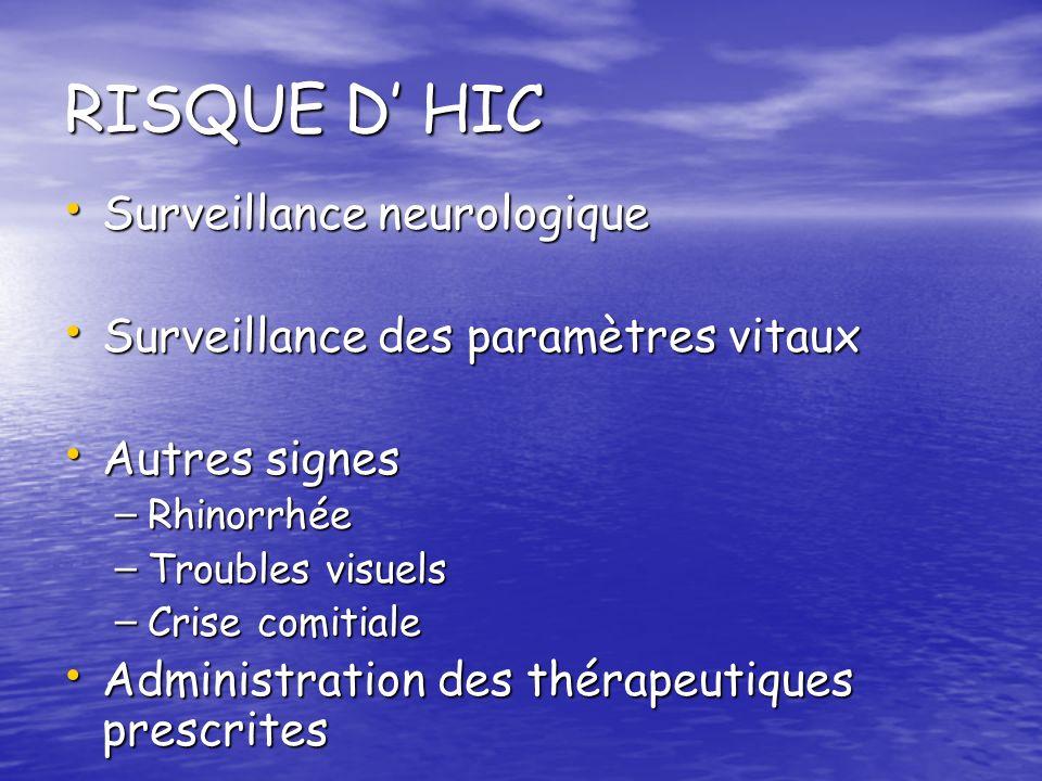 RISQUE D' HIC Surveillance neurologique