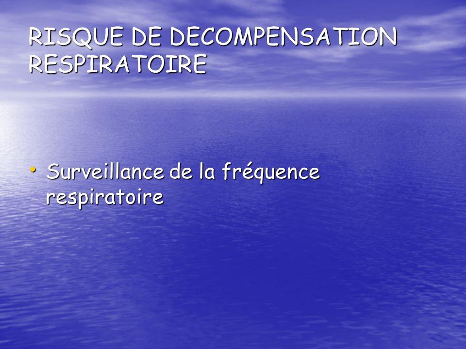 RISQUE DE DECOMPENSATION RESPIRATOIRE