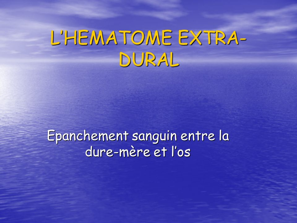 L'HEMATOME EXTRA-DURAL