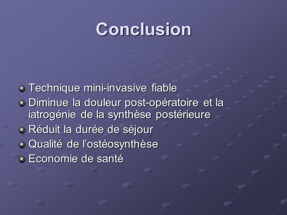 Conclusion Technique mini-invasive fiable