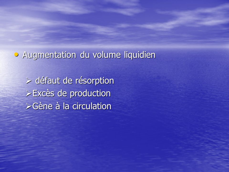 Augmentation du volume liquidien