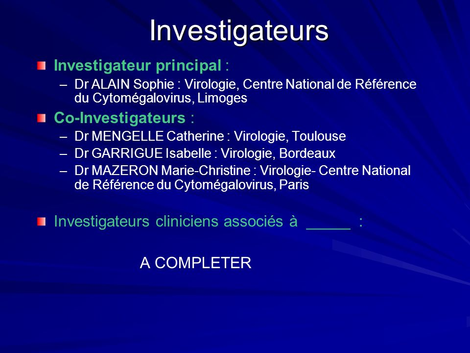 Investigateurs Investigateur principal : Co-Investigateurs :