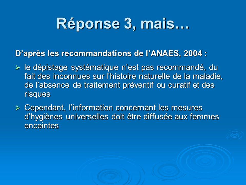 Réponse 3, mais… D'après les recommandations de l'ANAES, 2004 :