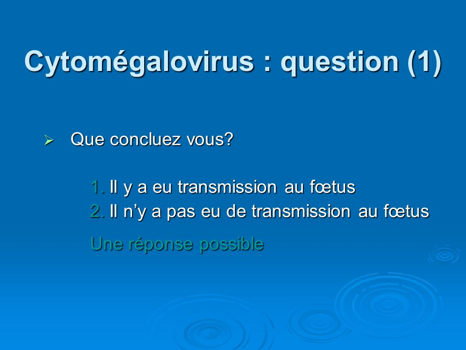 Cytomégalovirus : question (1)