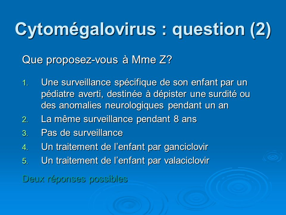 Cytomégalovirus : question (2)