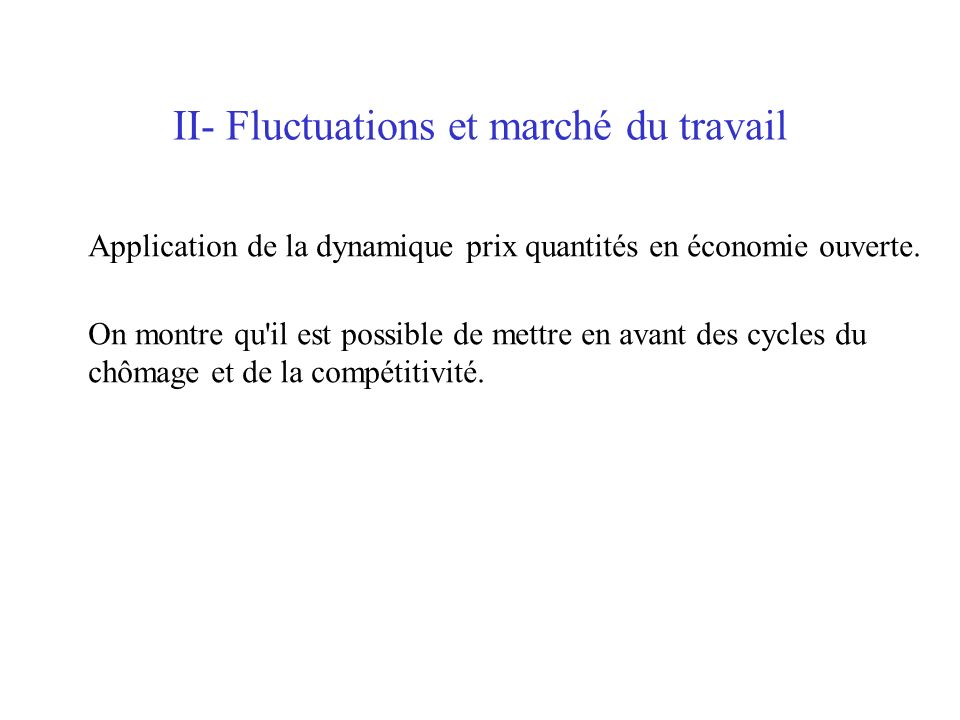 II- Fluctuations et marché du travail