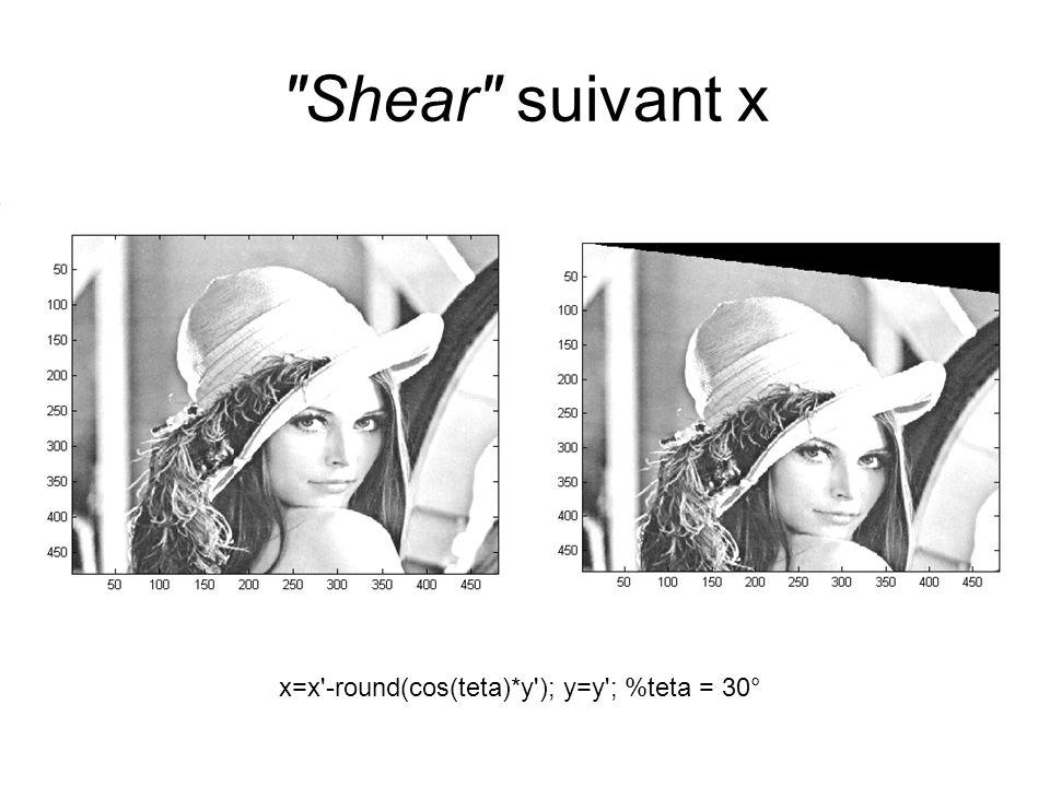 Shear suivant x x=x -round(cos(teta)*y ); y=y ; %teta = 30°