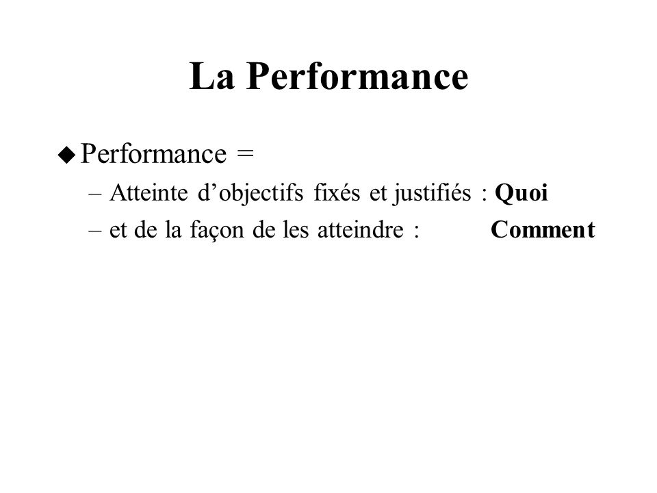 La Performance Performance =