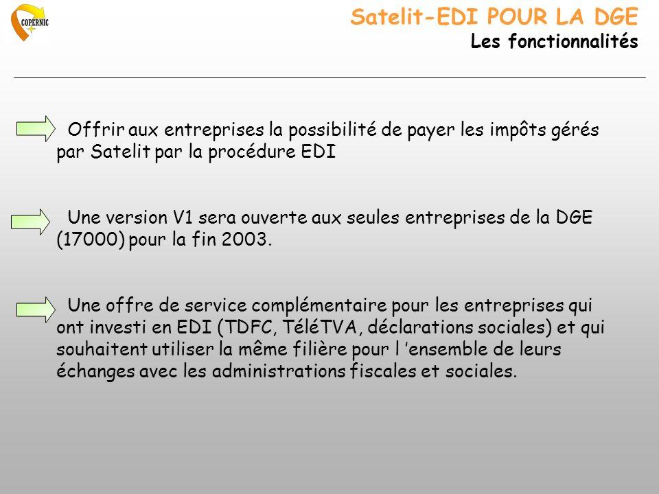 Satelit-EDI POUR LA DGE Les fonctionnalités