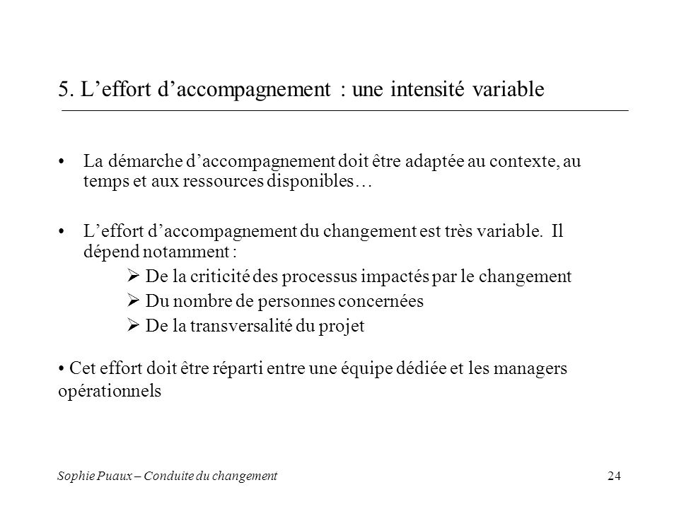 5. L'effort d'accompagnement : une intensité variable