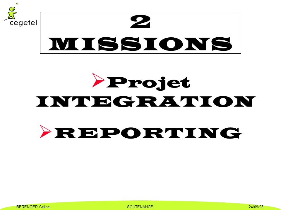 2 MISSIONS Projet INTEGRATION REPORTING