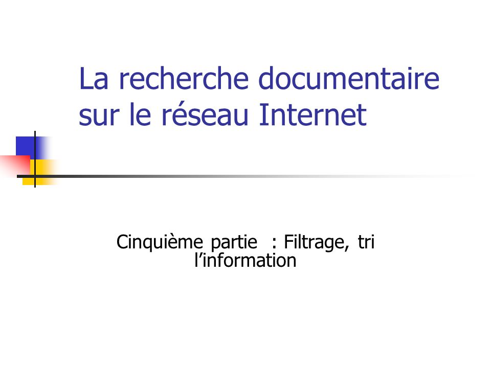 La recherche documentaire sur le réseau Internet