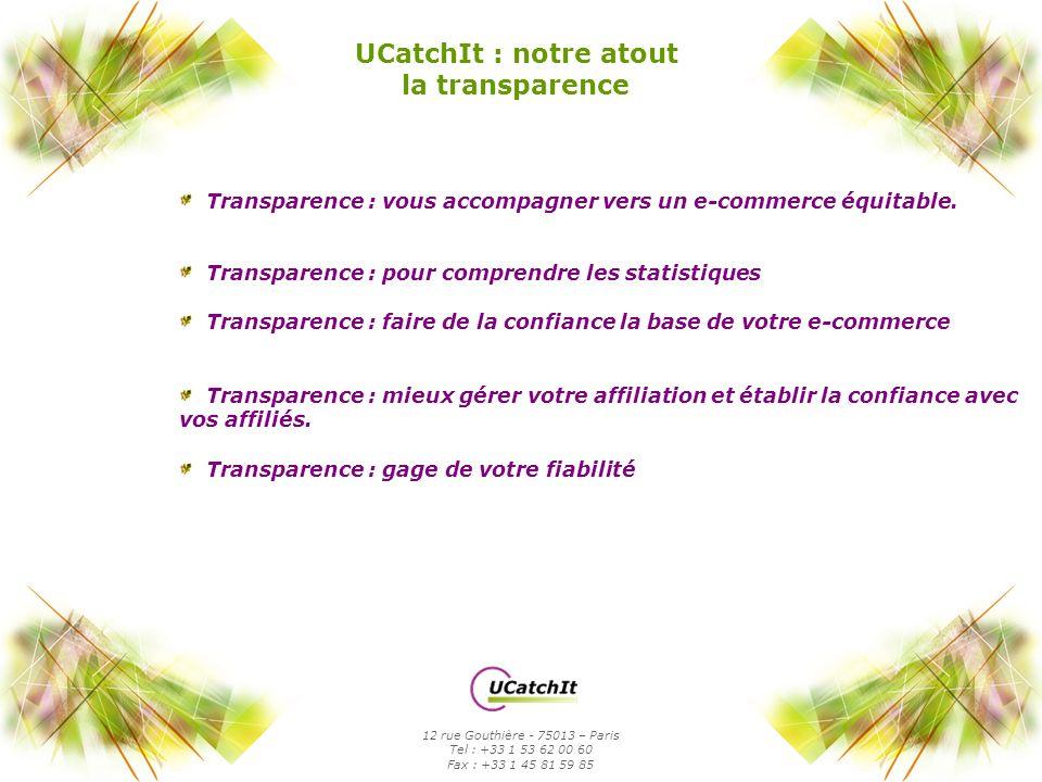 UCatchIt : notre atout la transparence