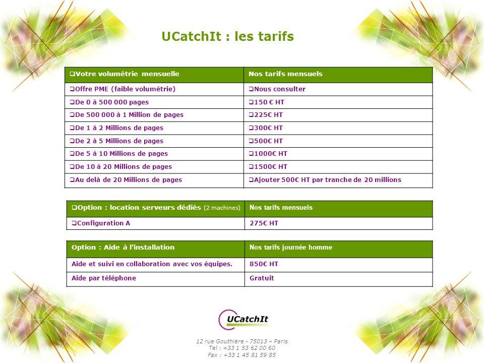 UCatchIt : les tarifs Votre volumétrie mensuelle Nos tarifs mensuels