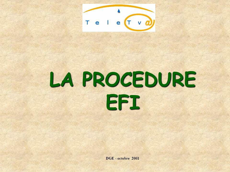 LA PROCEDURE EFI DGE - octobre 2001