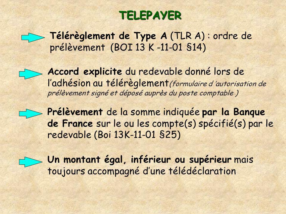 TELEPAYER Télérèglement de Type A (TLR A) : ordre de prélèvement (BOI 13 K -11-01 §14)