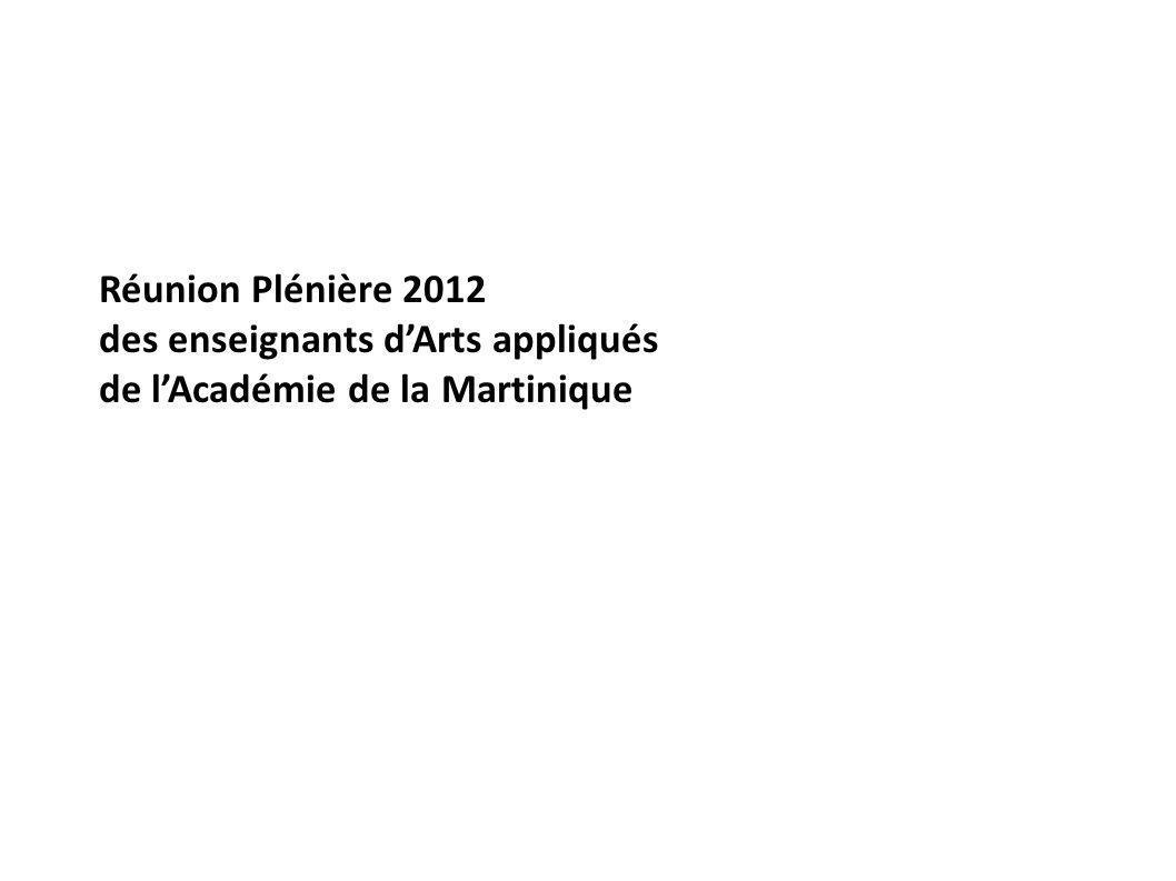 Réunion Plénière 2012 des enseignants d'Arts appliqués de l'Académie de la Martinique
