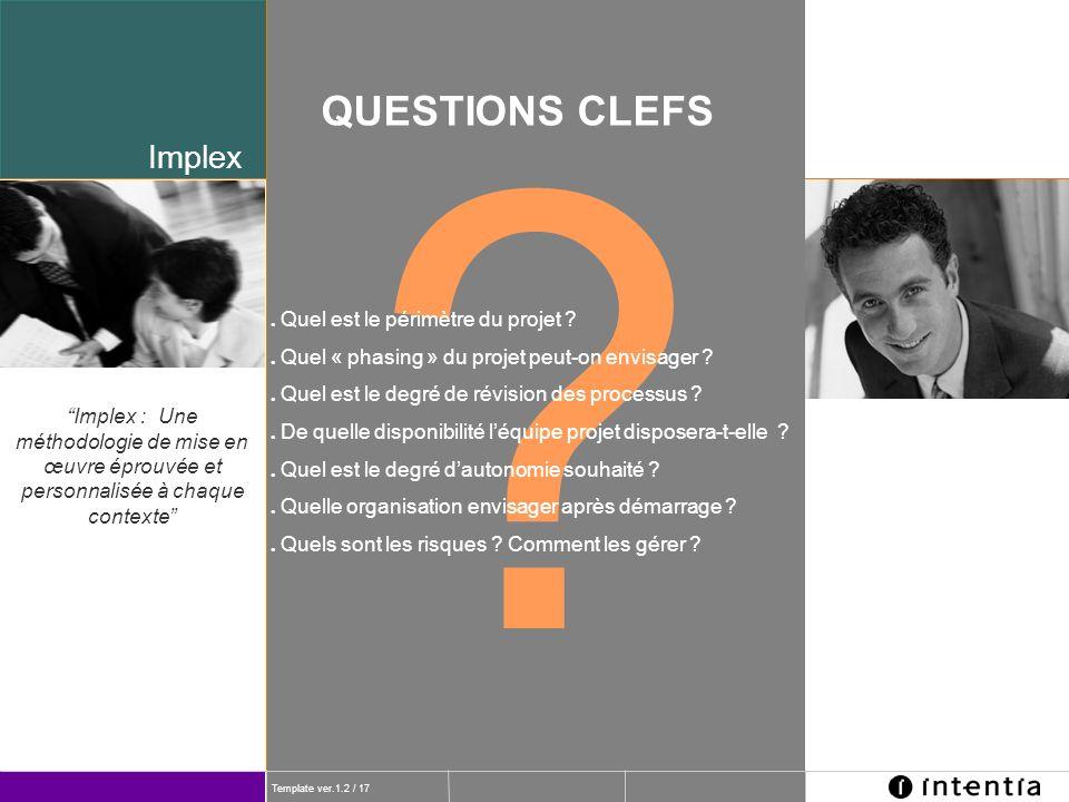 QUESTIONS CLEFS Implex Quel est le périmètre du projet