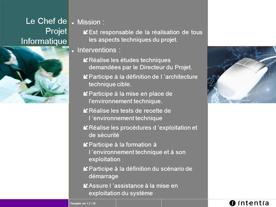 Le Chef de Projet Informatique Mission : Interventions :