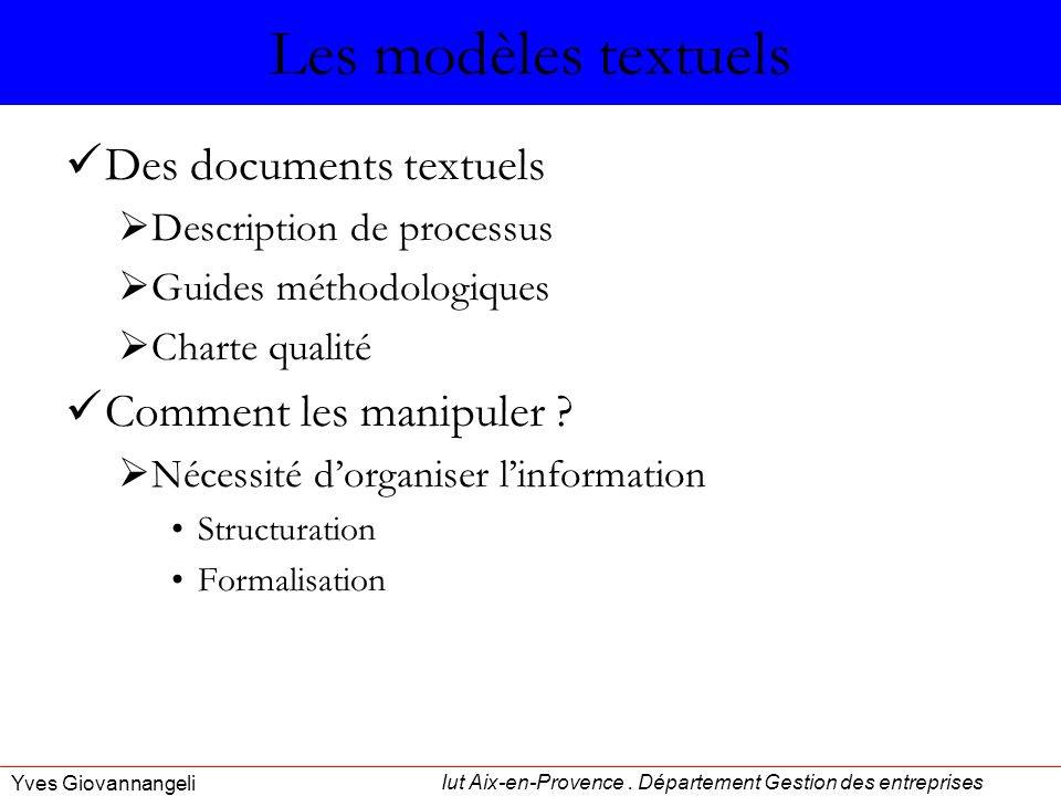 Les modèles textuels Des documents textuels Comment les manipuler