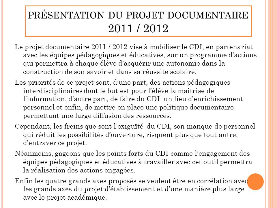 présentation du projet documentaire 2011 / 2012