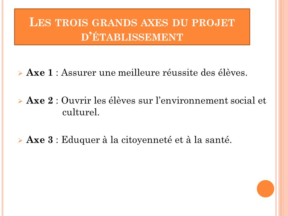 Les trois grands axes du projet d'établissement