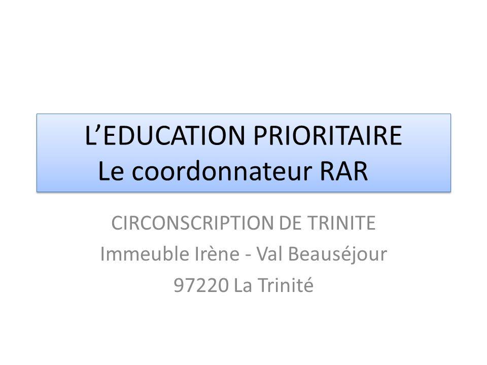 L'EDUCATION PRIORITAIRE Le coordonnateur RAR
