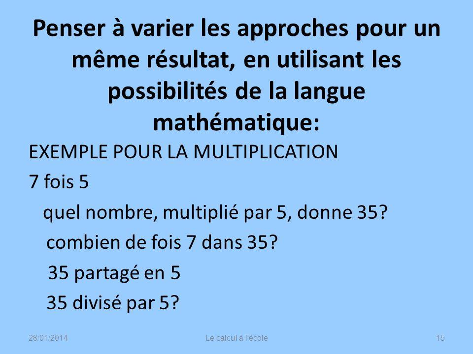 Penser à varier les approches pour un même résultat, en utilisant les possibilités de la langue mathématique: