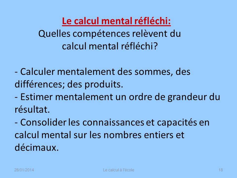 Le calcul mental réfléchi:. Quelles compétences relèvent du