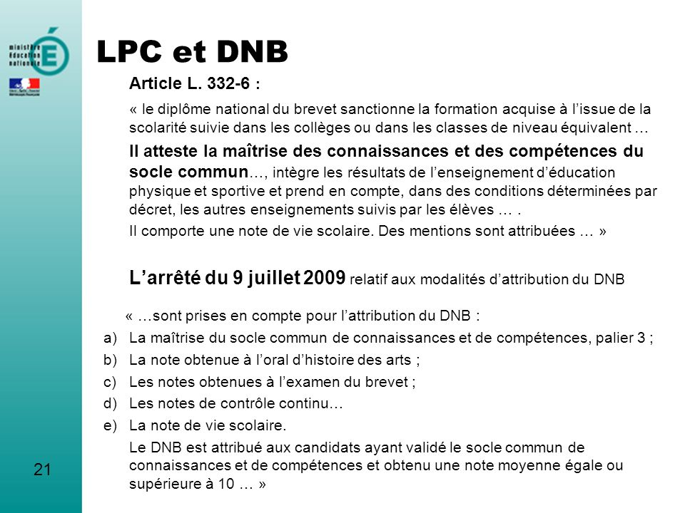 LPC et DNBArticle L. 332-6 :
