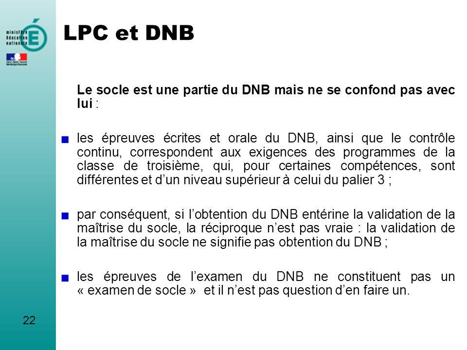 LPC et DNB Le socle est une partie du DNB mais ne se confond pas avec lui :
