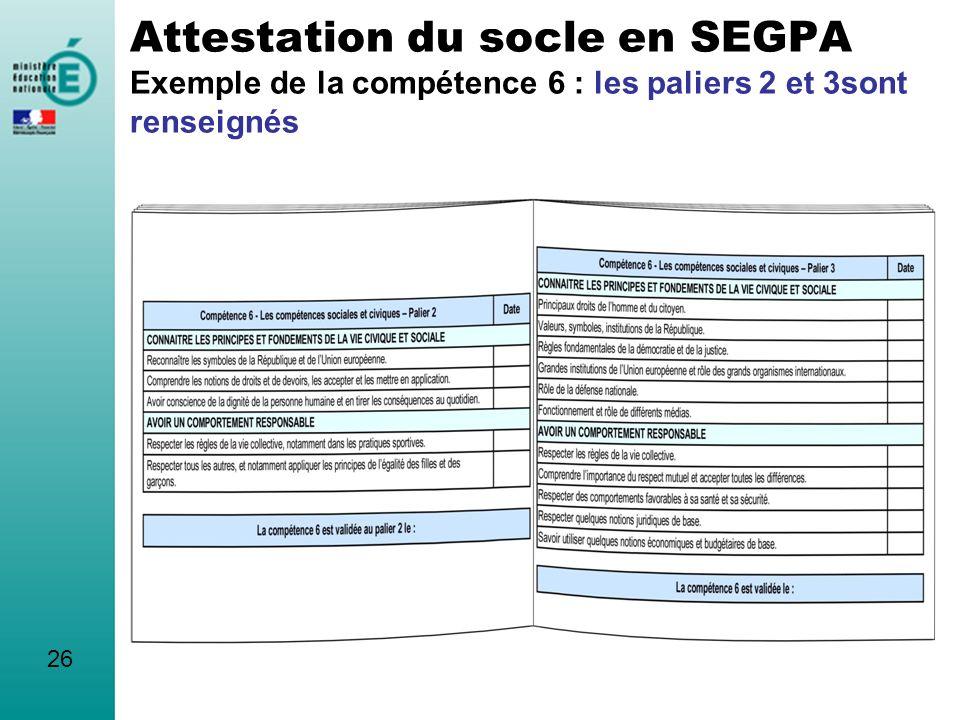 Attestation du socle en SEGPA Exemple de la compétence 6 : les paliers 2 et 3sont renseignés