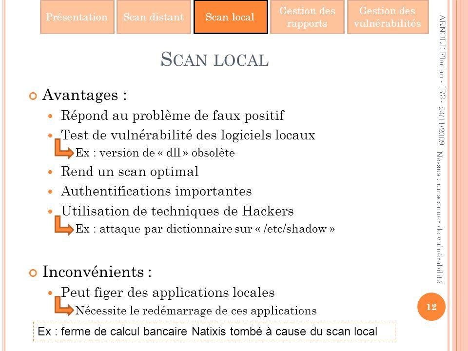 Scan local Avantages : Inconvénients :