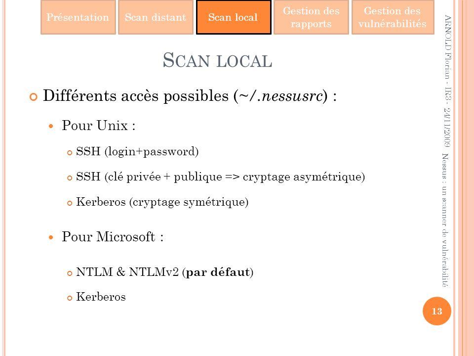 Scan local Différents accès possibles (~/.nessusrc) : Pour Unix :