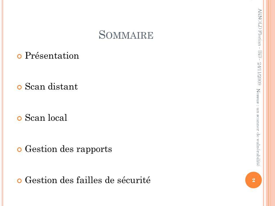 Sommaire Présentation Scan distant Scan local Gestion des rapports
