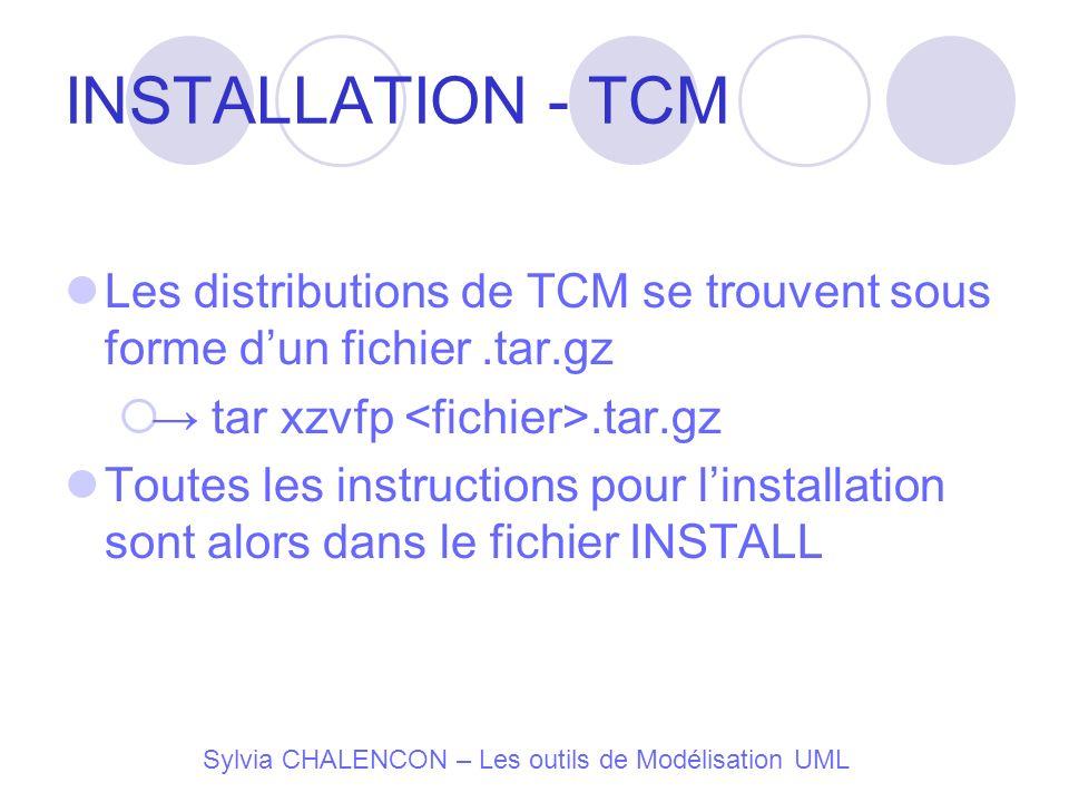 INSTALLATION - TCM Les distributions de TCM se trouvent sous forme d'un fichier .tar.gz. → tar xzvfp <fichier>.tar.gz.