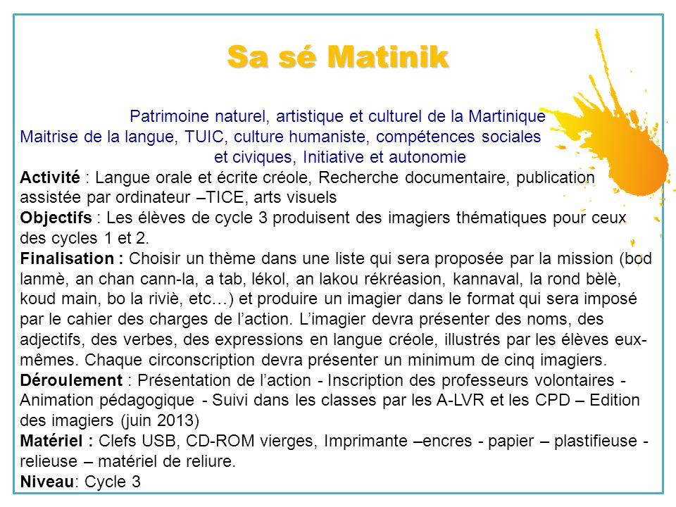 Sa sé Matinik Patrimoine naturel, artistique et culturel de la Martinique. Maitrise de la langue, TUIC, culture humaniste, compétences sociales.